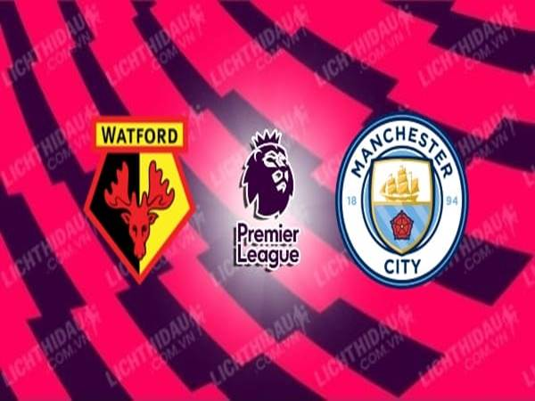 watford-vs-man-city-00h00-ngay-22-7