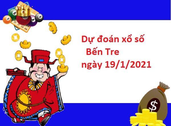 Dự đoán xổ số Bến Tre 19/1/2021
