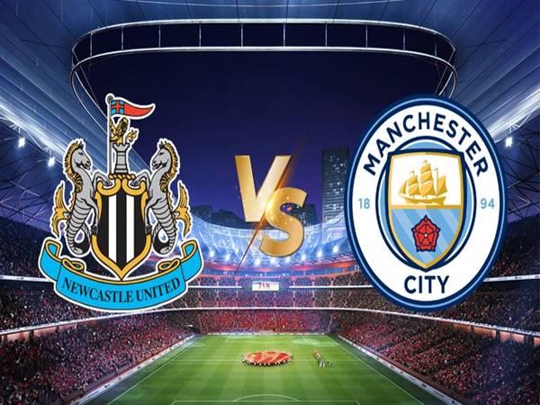Nhận định bóng đá Newcastle vs Man City, 02h00 ngày 15/5