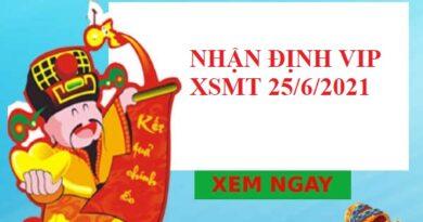 Nhận định VIP KQXSMT 25/6/2021