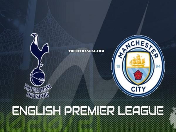 nhận định Tottenham Hotspur vs. Manchester City