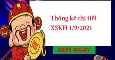Thống kê chi tiết XSKH 1/9/2021