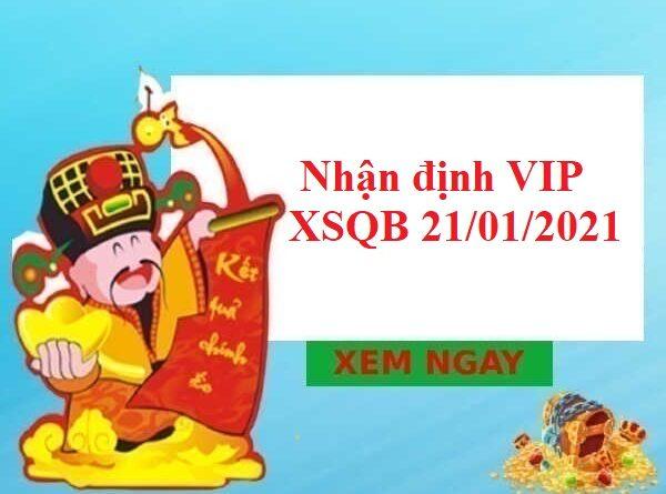 Nhận định VIP XSQB 21/01/2021